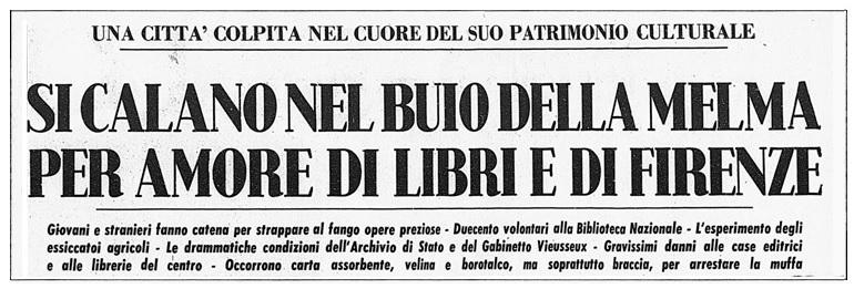 A soccorso di Firenze, oltre a giovani italiani e europei, sarebbero accorsi anche giovani statunitensi, canadesi, australiani, che stavano visitando il Vecchio Continente