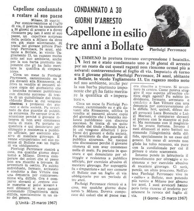 Pierluigi Perronace si sarebbe trovato in Grecia quando in quell'aprile 1967 sarebbe avvenuto il colpo di stato dei colonnelli. A causa dei suoi capelli lunghi sarebbe stato fermato e espulso