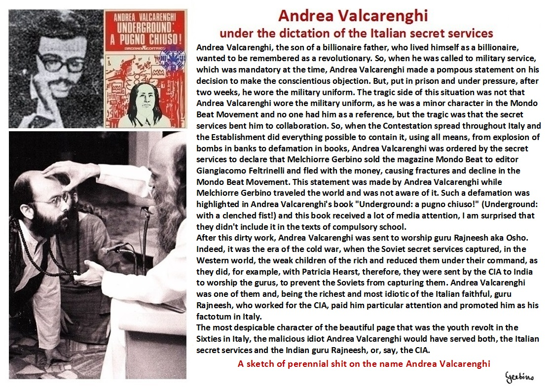 Andrea Valcarenghi, the most despicable character of the beautiful page that was the youth revolt in the Sixties in Italy