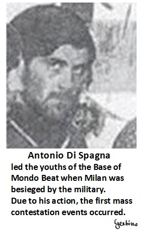Antonio Di Spagna led the Contestation during the 3 most crucial days in the history of Mondo Beat