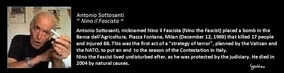 Nino il Fascista placed the bomb in the Banca dell'Agricoltura in Milan, which killed 17 people and wounded 88