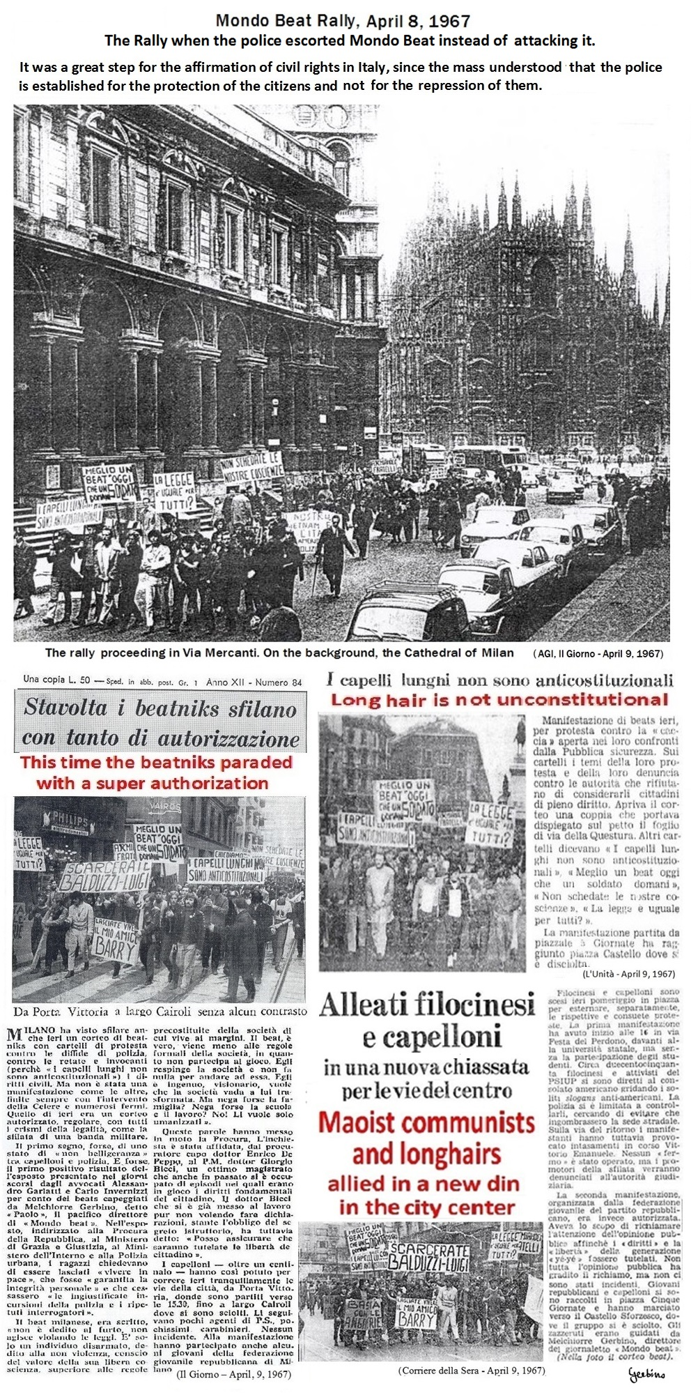 The Corriere della Sera, with its usual misinformation, asserted that Maoist communists and longhairs had caused a new din in the city center
