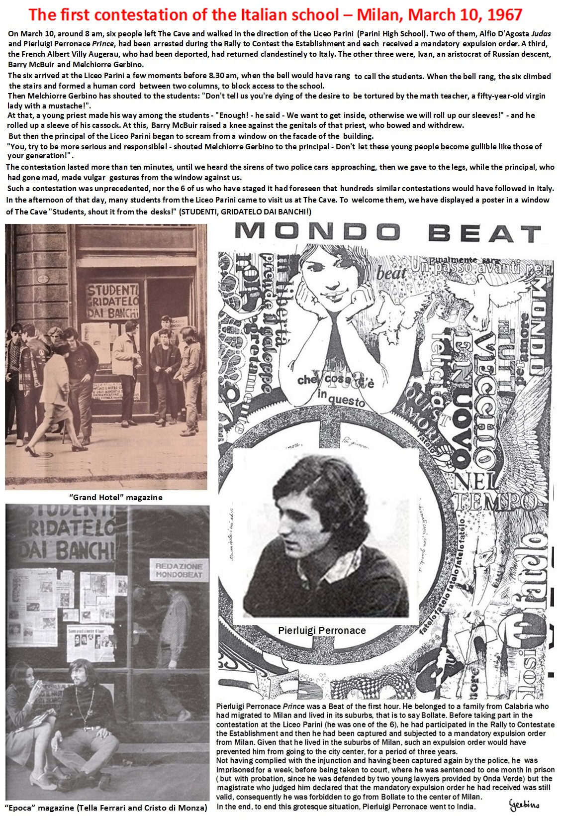 Mondo Beat staged the first contestation of Italian school on March 10, 1967, at the Liceo Parini, Milan