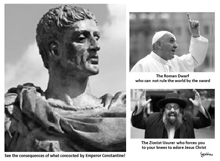 The Roman Dwarf who can not rule the world by the sword. The Zionist usurer who forces you to your knees to adore Jesus Christ