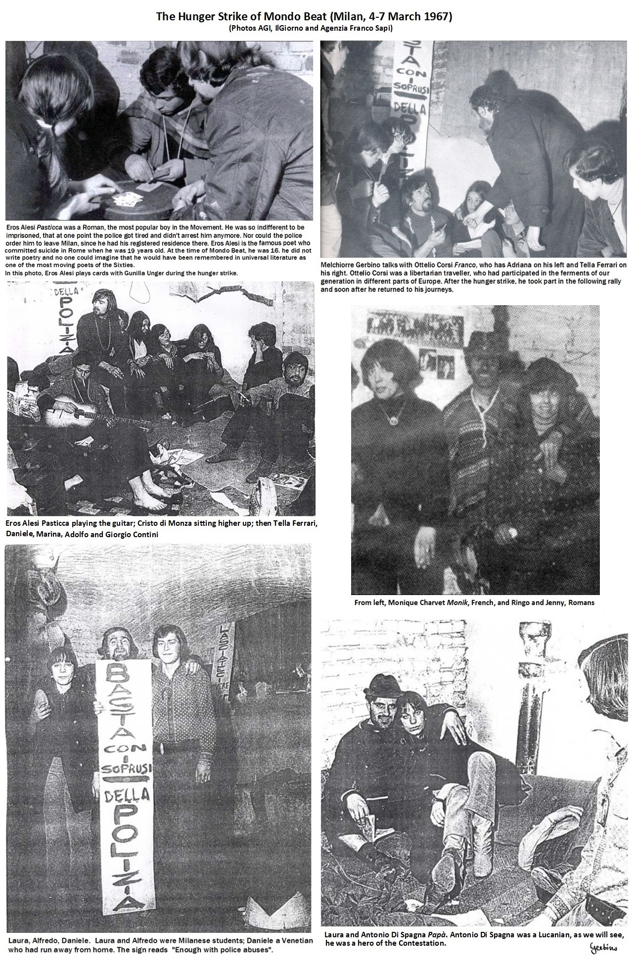 The hunger strike was the first Mondo Beat event covered by the press throughout the Italian territory