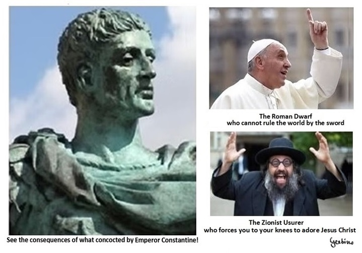 See the consequences of what concocted by Emperor Constantine!