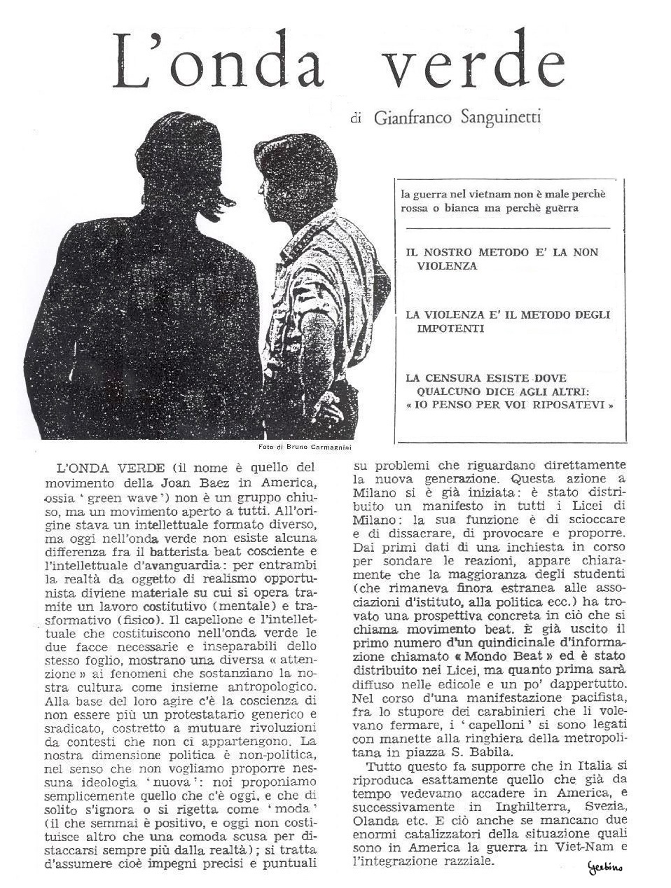 Gianfranco Sanguinetti would become an outstanding member of the Situationists