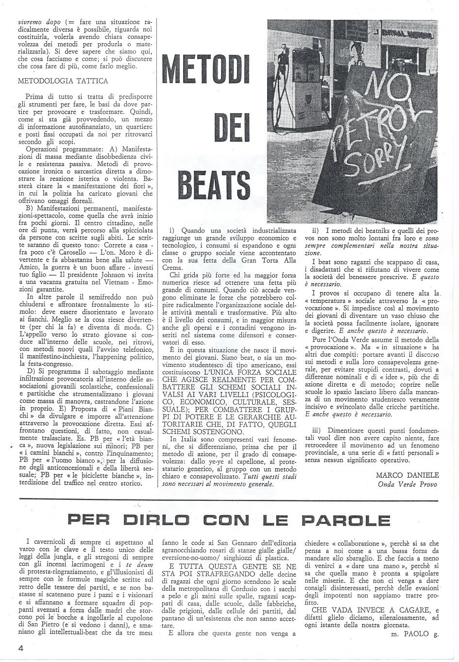 'To say it in words',by Melchiorre Paolo Gerbino, was intended to drive away people foreign to the Movement,who wanted to publish their articles in the magazine Mondo  Beat