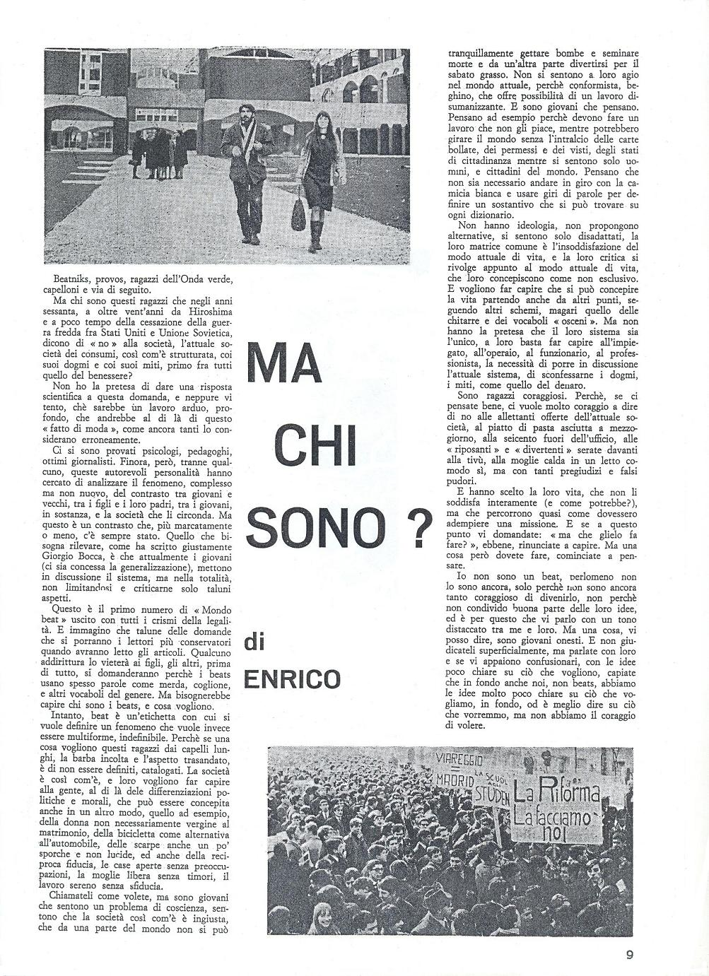 Enrico was a mysterious person, most probably a journalist working at Corriere della Sera,who criticized his newspaper from  the pages of Mondo Beat